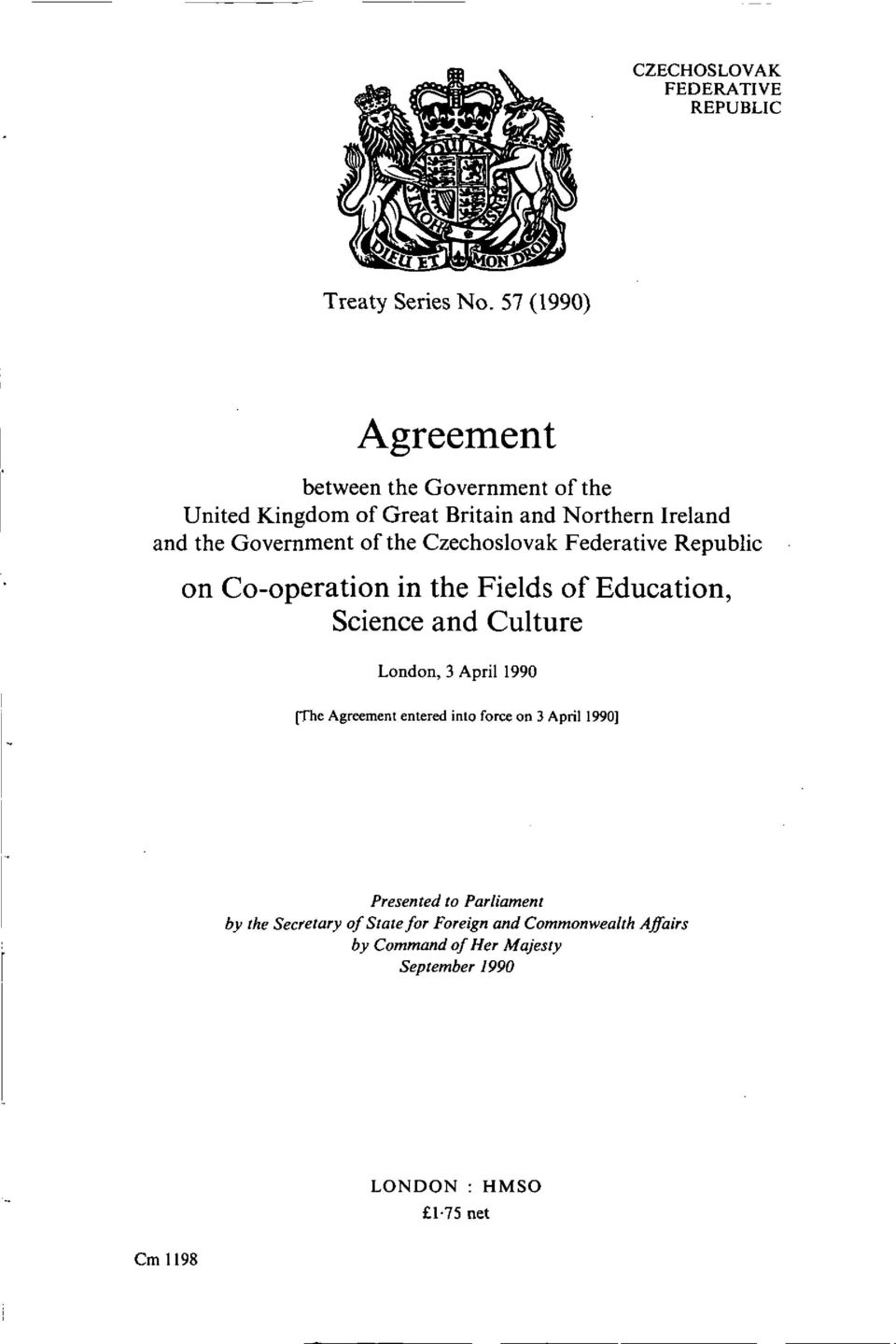 the Czechoslovak Federative Republic on Co-operation in the Fields of Education, Science and Culture London, 3 April 1990 [The