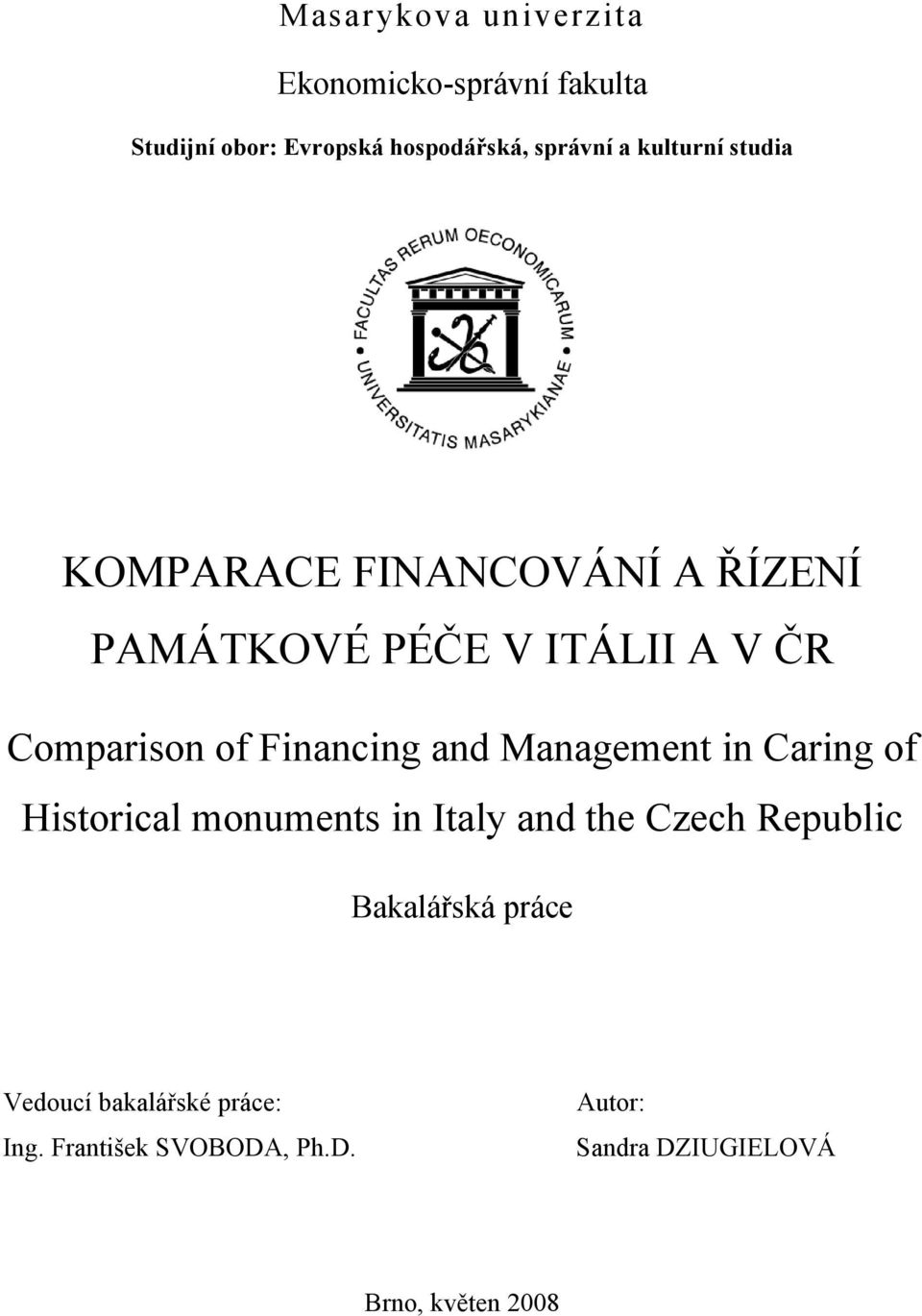 Financing and Management in Caring of Historical monuments in Italy and the Czech Republic