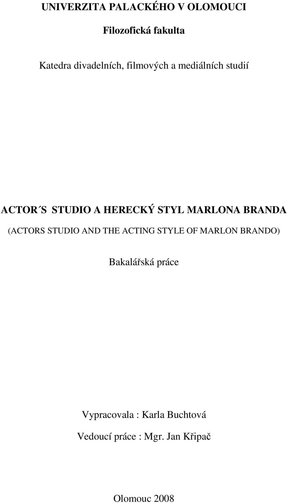 BRANDA (ACTORS STUDIO AND THE ACTING STYLE OF MARLON BRANDO) Bakalářská
