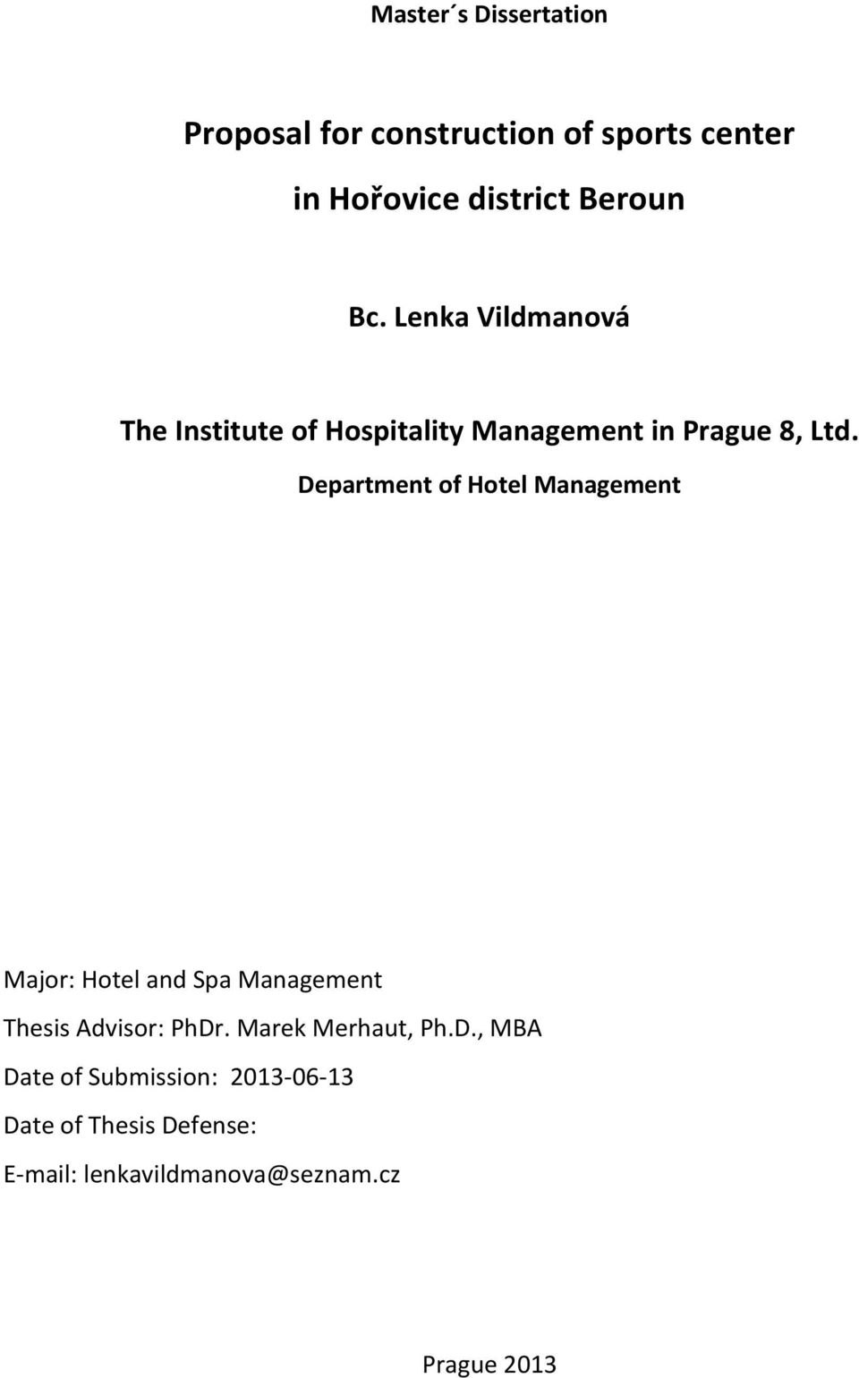 Department of Hotel Management Major: Hotel and Spa Management Thesis Advisor: PhDr.
