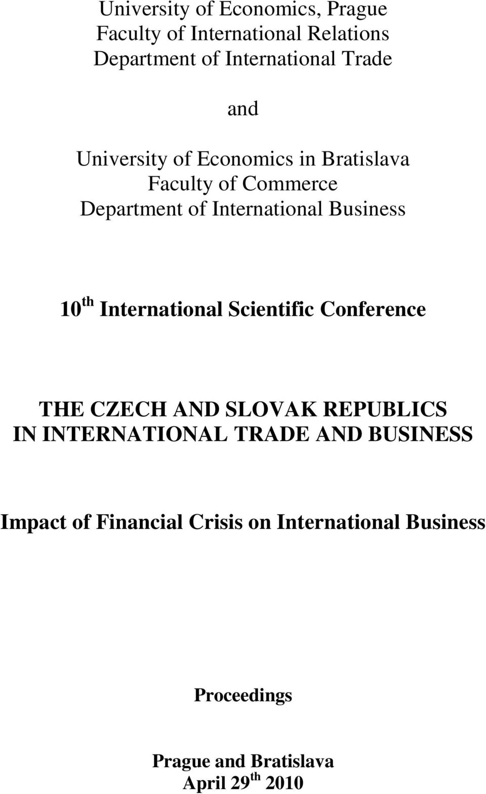 th International Scientific Conference THE CZECH AND SLOVAK REPUBLICS IN INTERNATIONAL TRADE AND