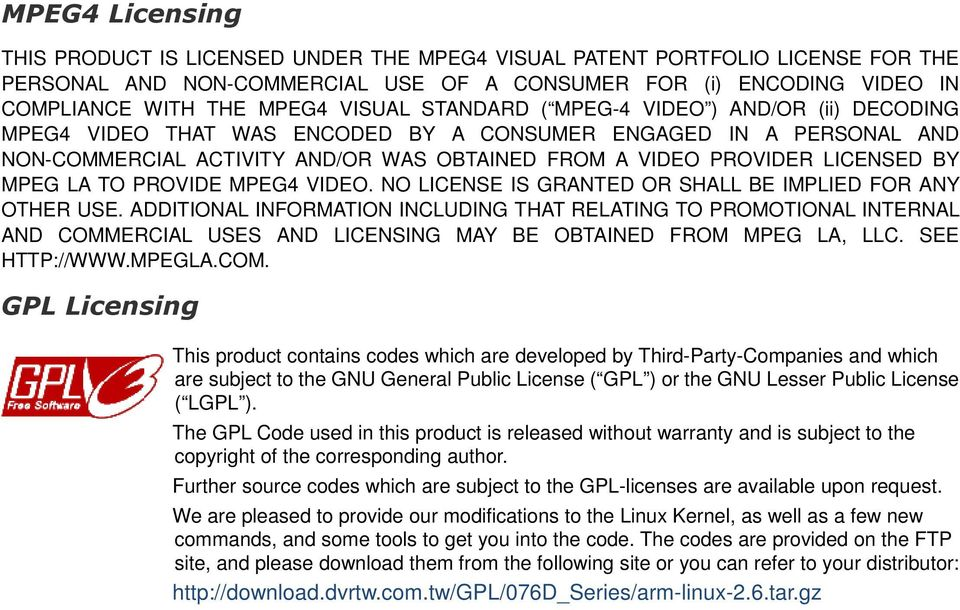 BY MPEG LA TO PROVIDE MPEG4 VIDEO. NO LICENSE IS GRANTED OR SHALL BE IMPLIED FOR ANY OTHER USE.