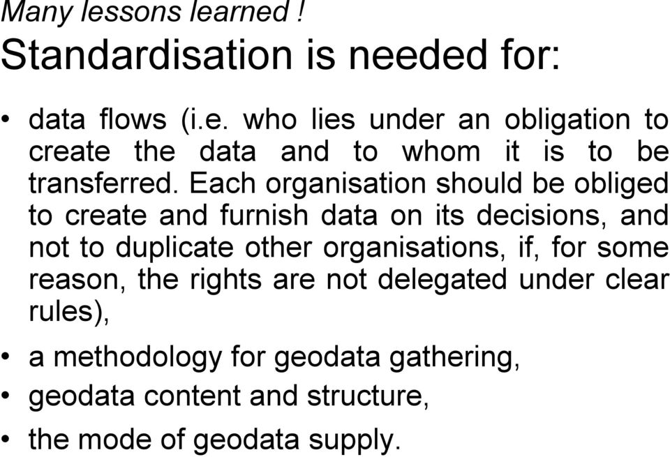 organisations, if, for some reason, the rights are not delegated under clear rules), a methodology for geodata