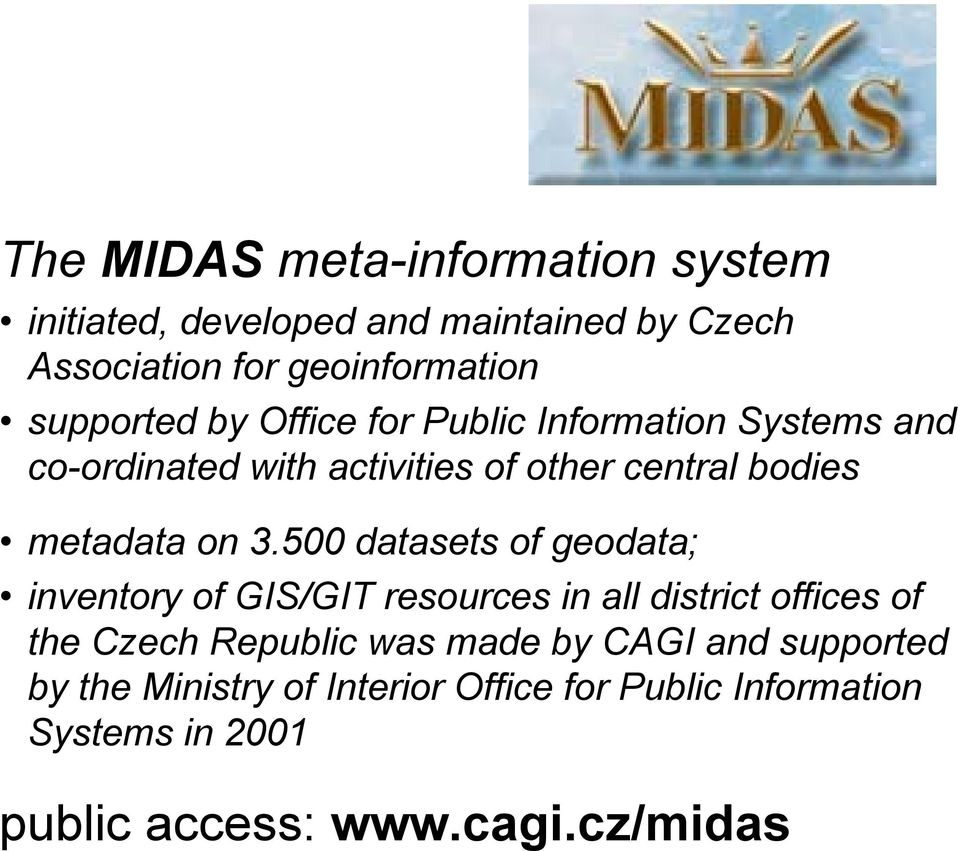 on 3.500 datasets of geodata; inventory of GIS/GIT resources in all district offices of the Czech Republic was made