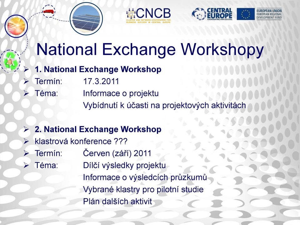 National Exchange Workshop klastrová konference?