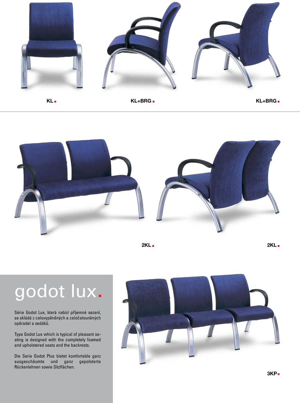 Type Godot Lux which is typical of pleasant seating is designed with the completely foamed and