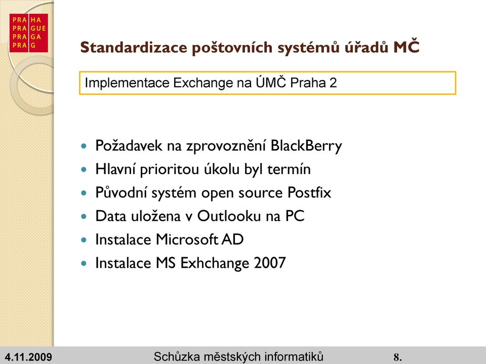 source Postfix Data uložena v Outlooku na PC Instalace Microsoft