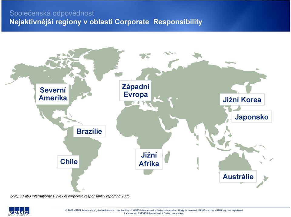 Chile Jižní Afrika Austrálie Zdroj: KPMG international survey of corporate