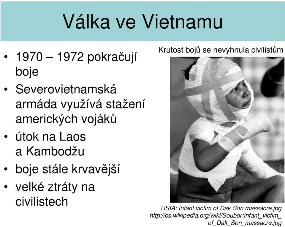 civilistech Krutost bojů se nevyhnula civilistům USIA; Infant victim of Dak
