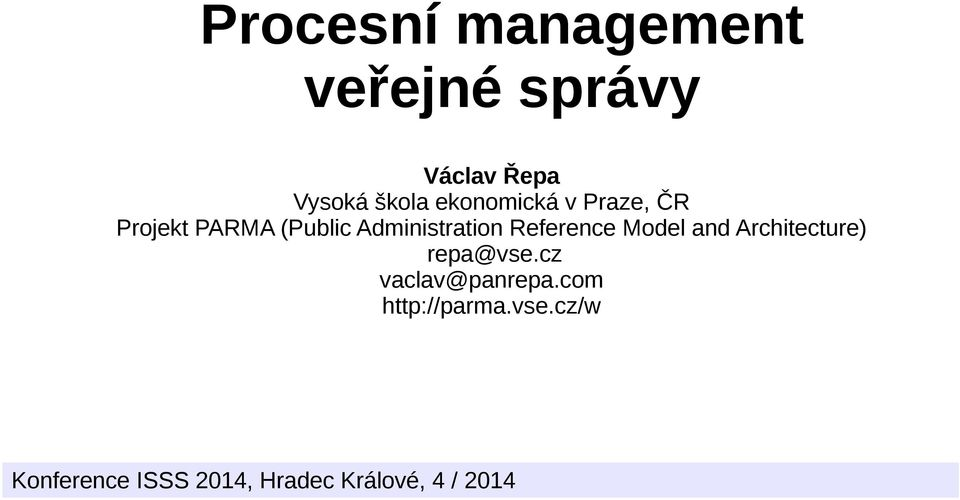 Reference Model and Architecture) repa@vse.cz vaclav@panrepa.