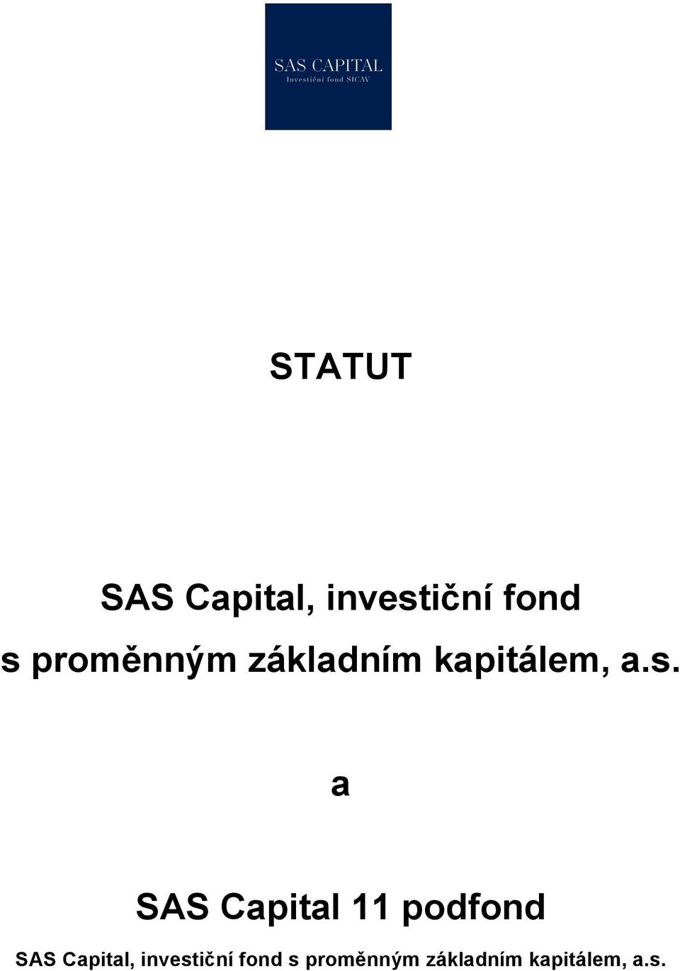 a SAS Capital 11 podfond SAS Capital,