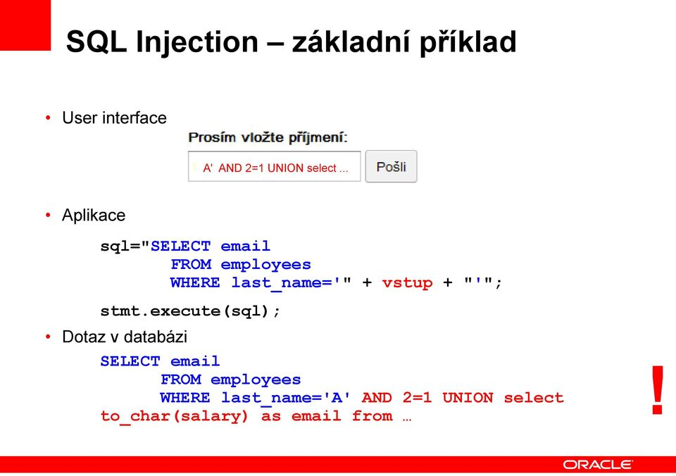 execute(sql); Dotaz v databázi SELECT first_name,last_name,salary email FROM employees!