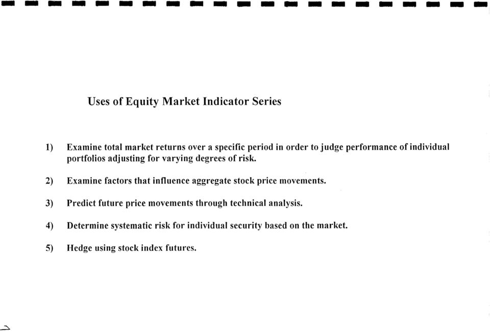 2) Examine factors that influence aggregate stock price movements.