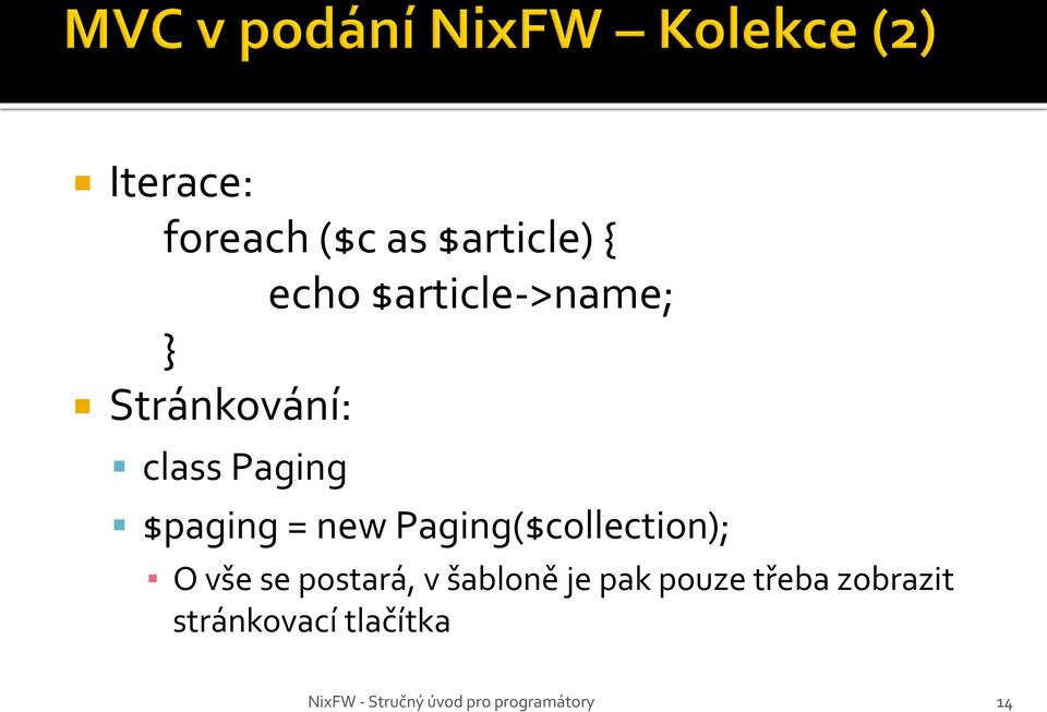 $paging = new Paging($collection); O vše se
