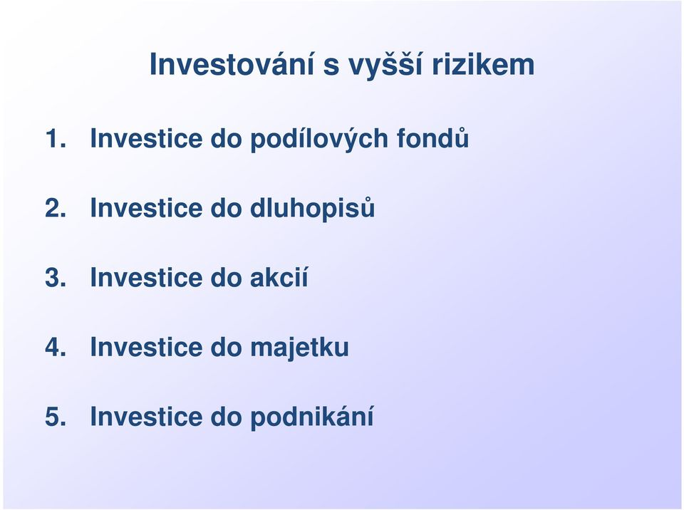Investice do dluhopisů 3.