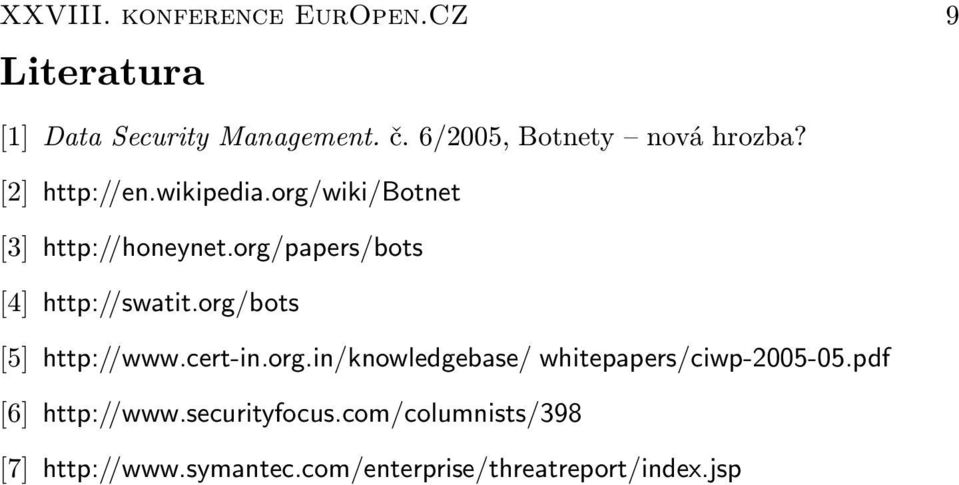 org/papers/bots [4] http://swatit.org/bots [5] http://www.cert-in.org.in/knowledgebase/ whitepapers/ciwp-2005-05.