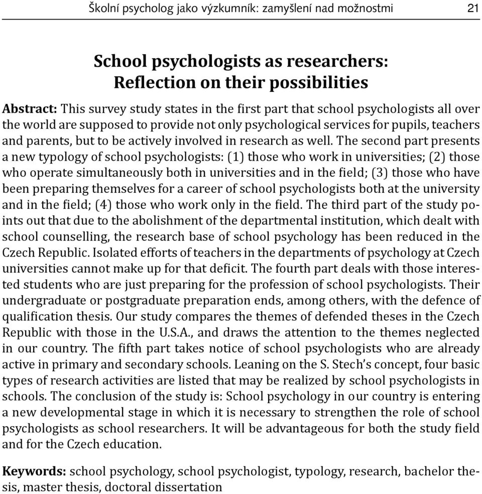 reflective journal on psychology Presented below as the fundamental method of reflective journal and learning log reflective journals and learning logs can be useful as a teaching and learning.