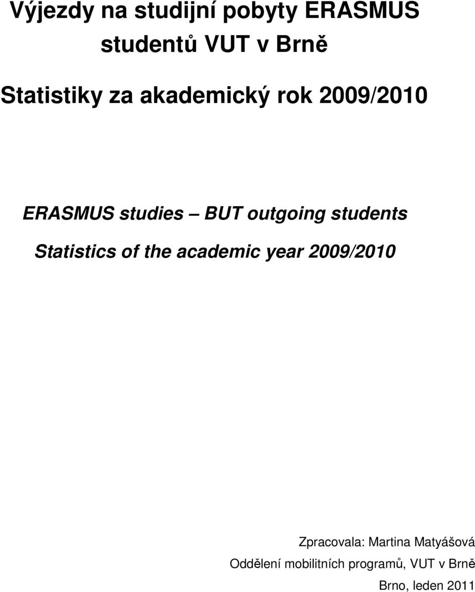 students Statistics of the academic year 9/ Zpracovala: