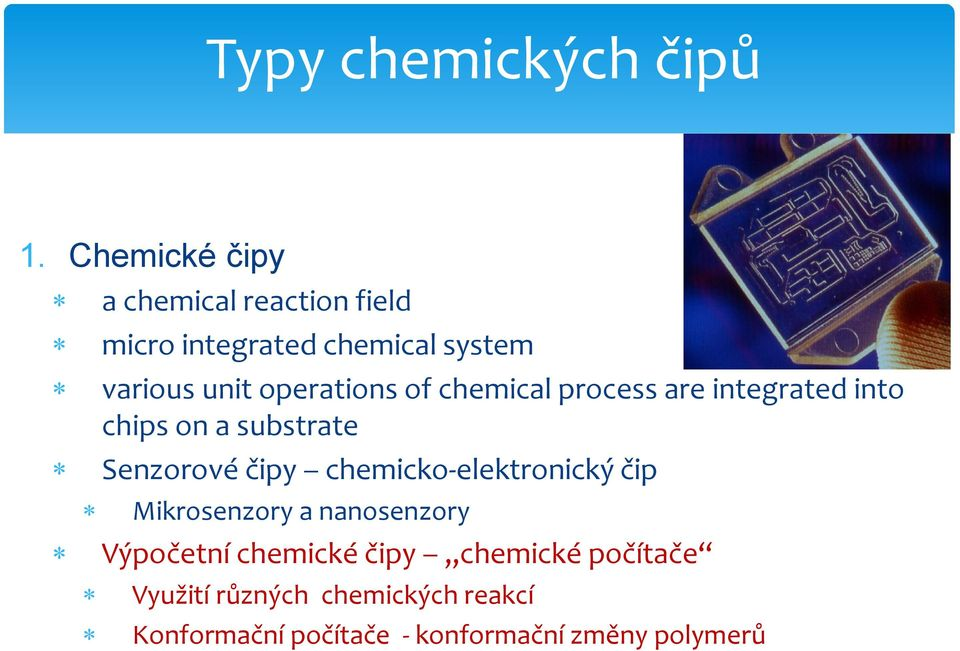 operations of chemical process are integrated into chips on a substrate Senzorové čipy