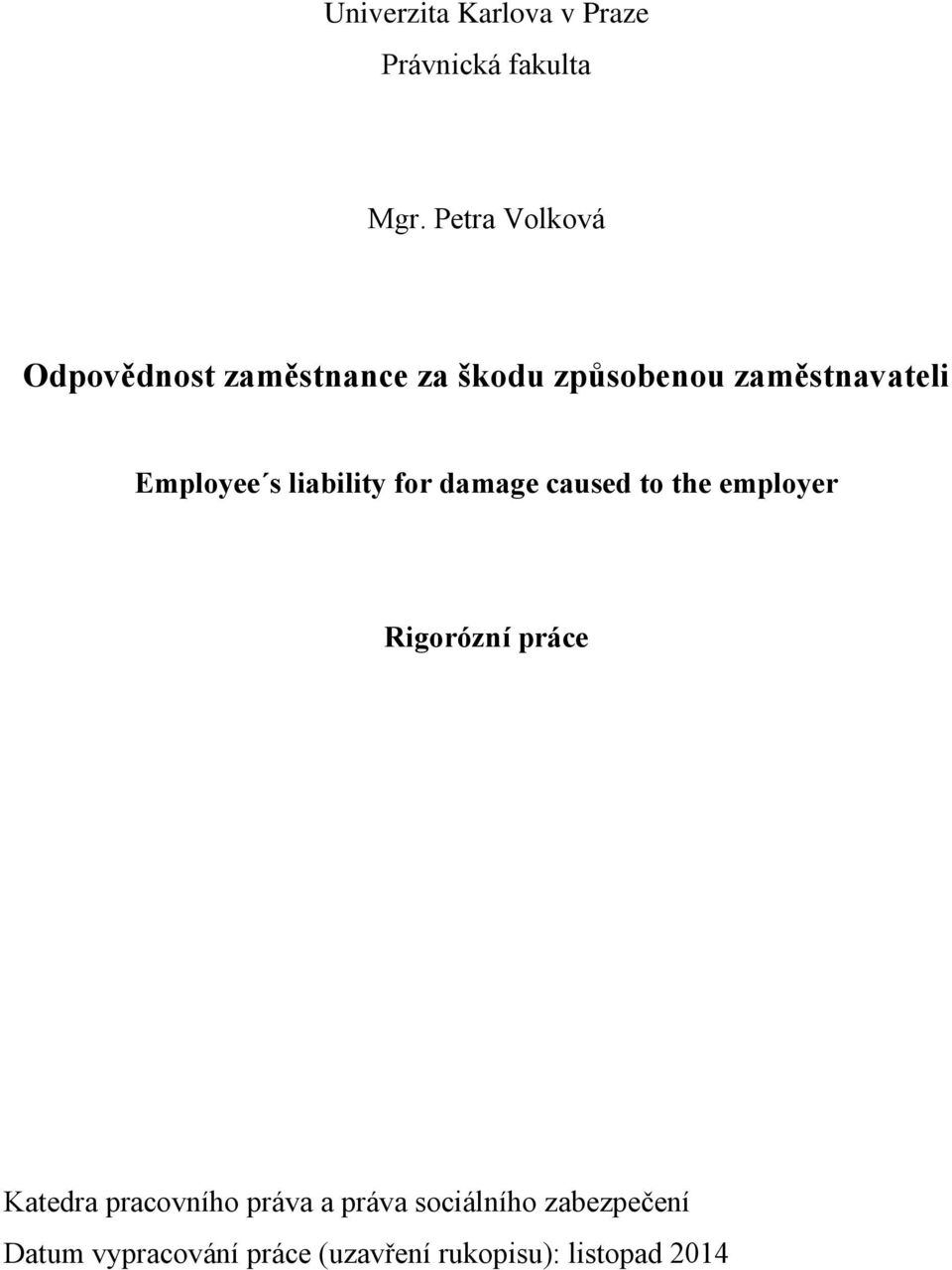 Employee s liability for damage caused to the employer Rigorózní práce