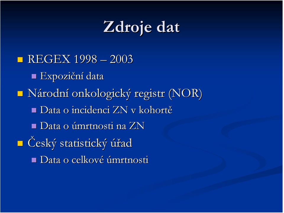 incidenci ZN v kohortě Data o úmrtnosti na