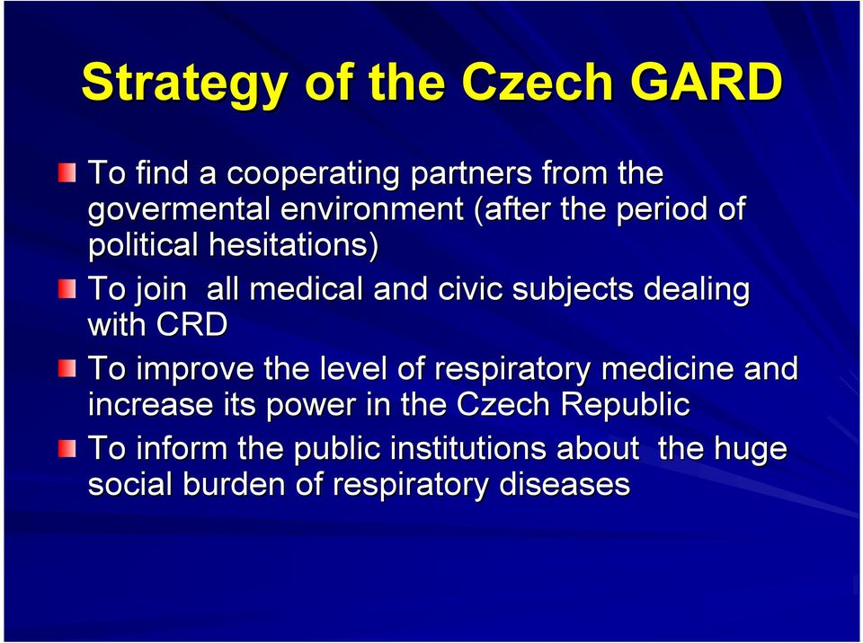 with CRD To improve the level of respiratory medicine and increase its power in the Czech