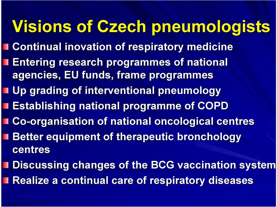 programme of COPD Co-organisation organisation of national oncological centres Better equipment of therapeutic