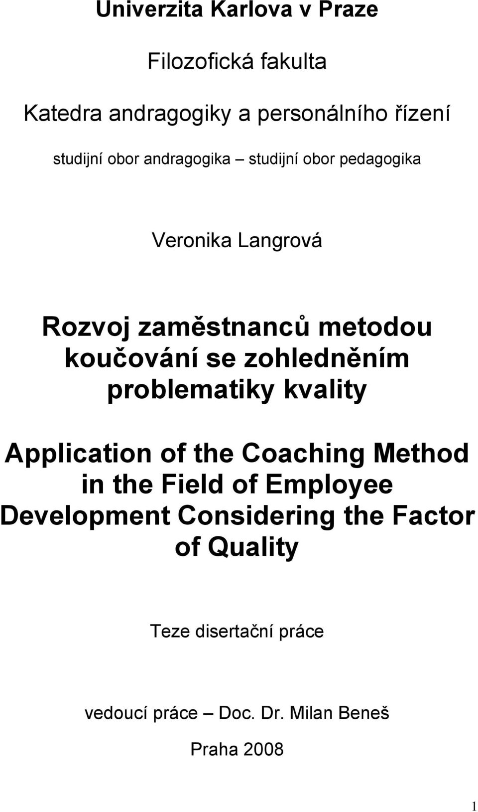zohledněním problematiky kvality Application of the Coaching Method in the Field of Employee