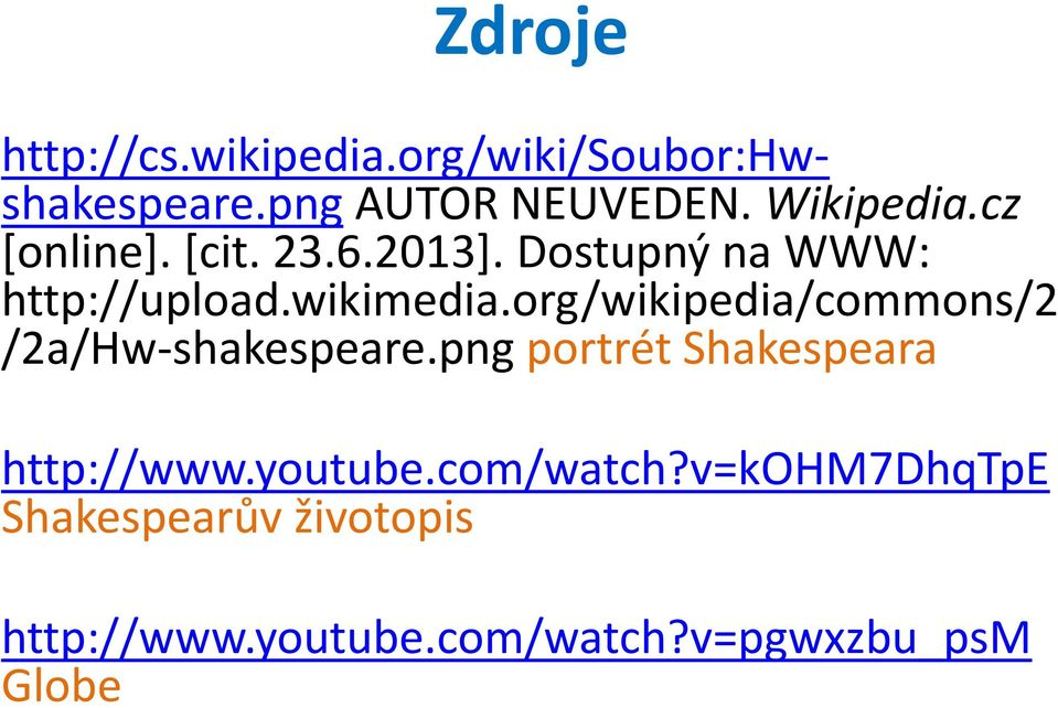 org/wikipedia/commons/2 /2a/Hw-shakespeare.png portrét Shakespeara http://www.