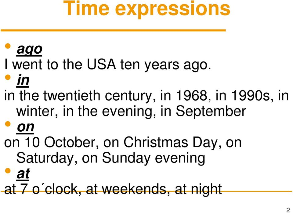 the evening, in September on on 10 October, on Christmas Day,
