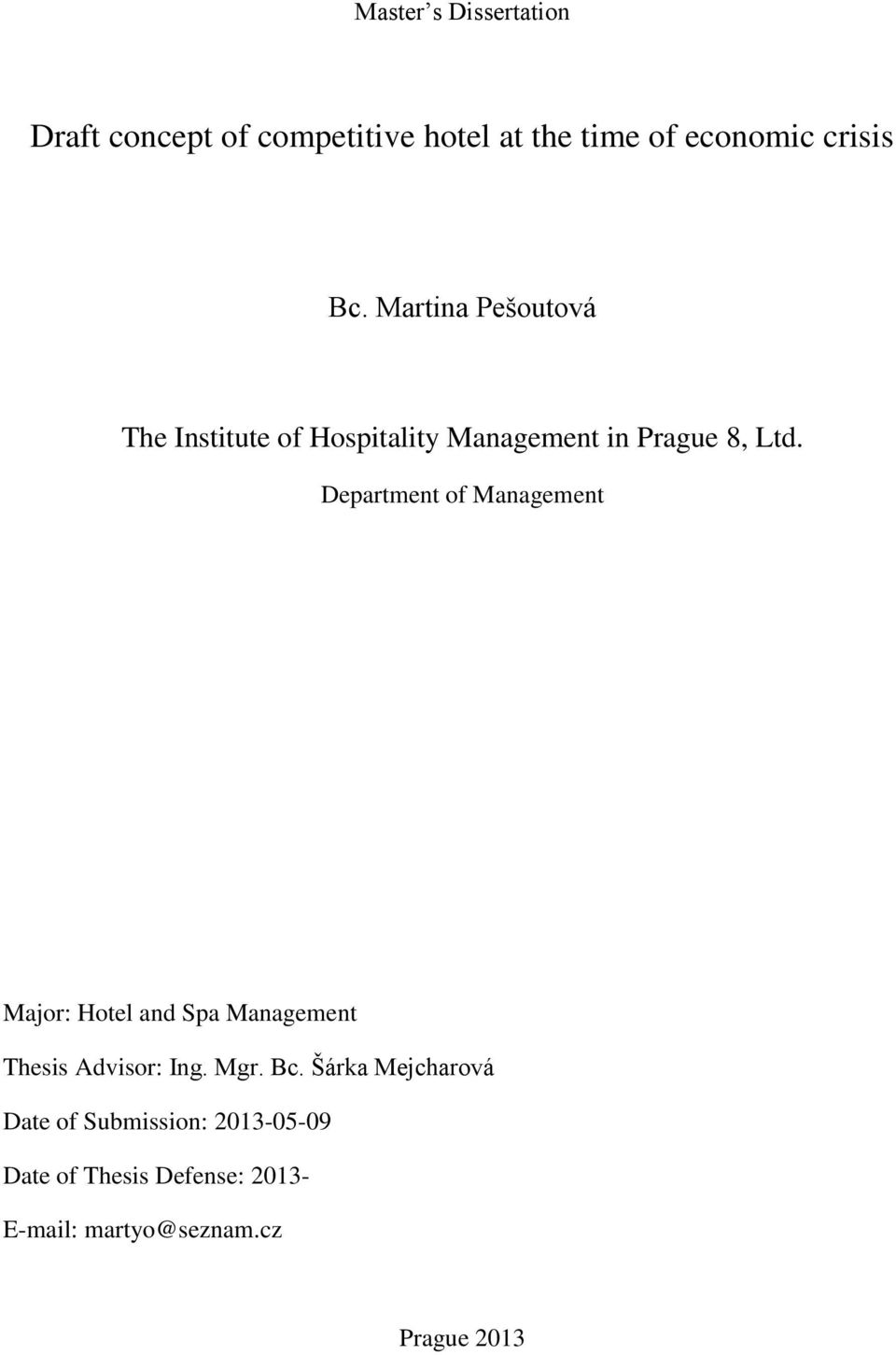 Department of Management Major: Hotel and Spa Management Thesis Advisor: Ing. Mgr. Bc.