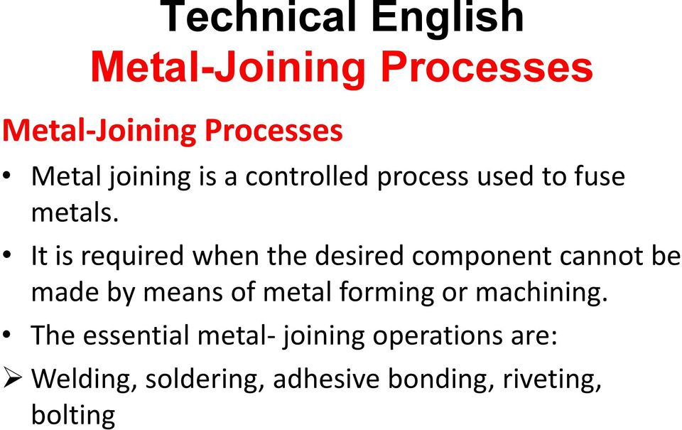 means of metal forming or machining.