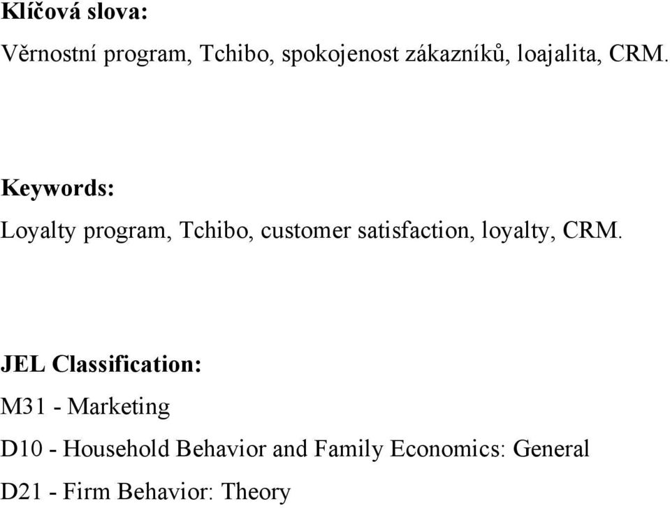 Keywords: Loyalty program, Tchibo, customer satisfaction, loyalty,