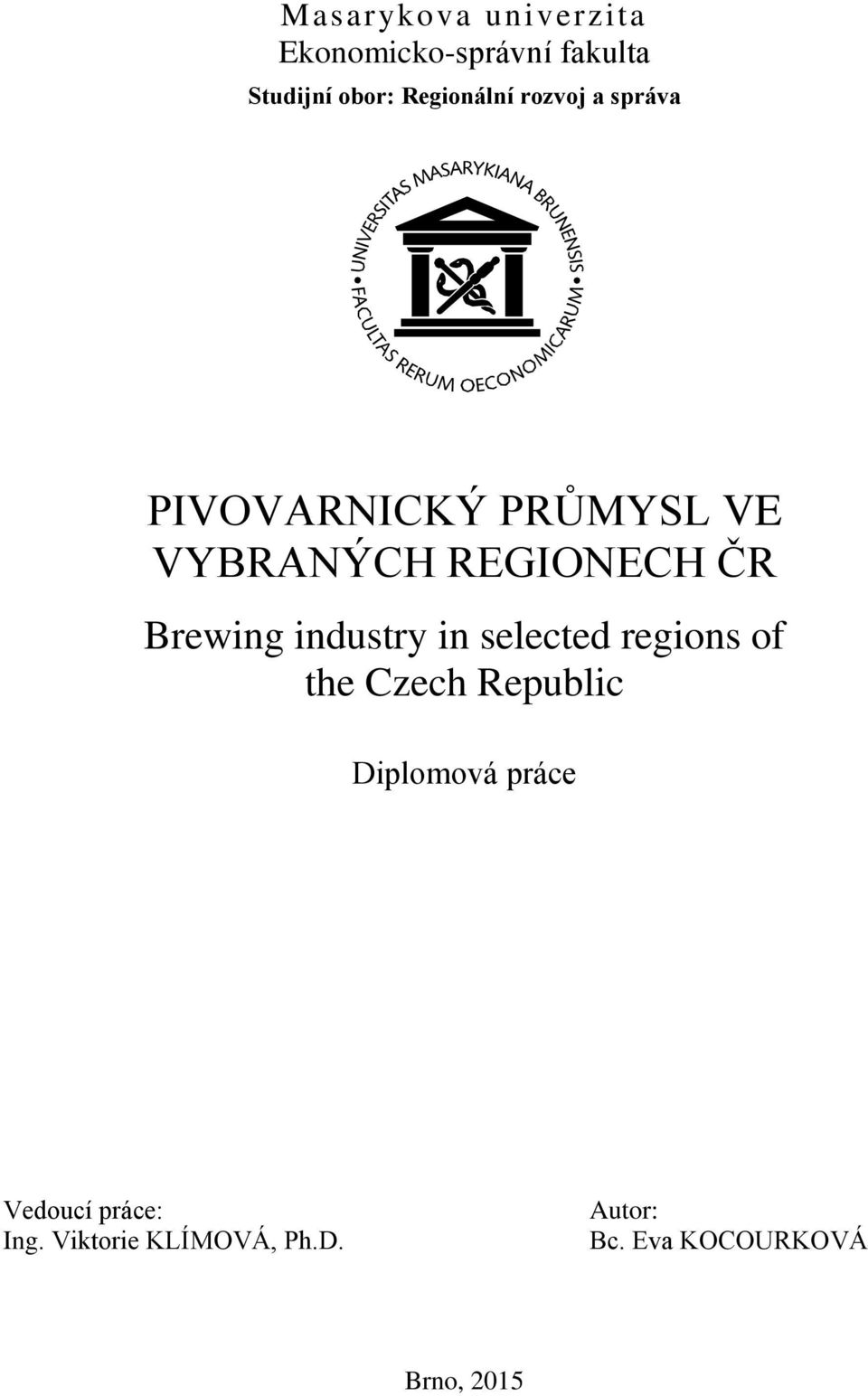 Brewing industry in selected regions of the Czech Republic Diplomová