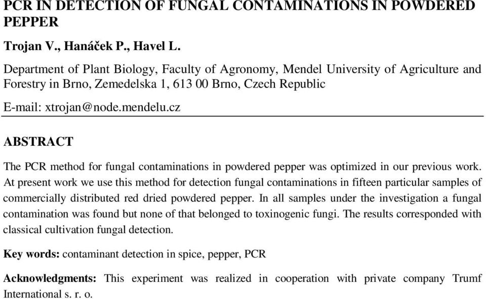 cz ABSTRACT The PCR method for fungal contaminations in powdered pepper was optimized in our previous work.