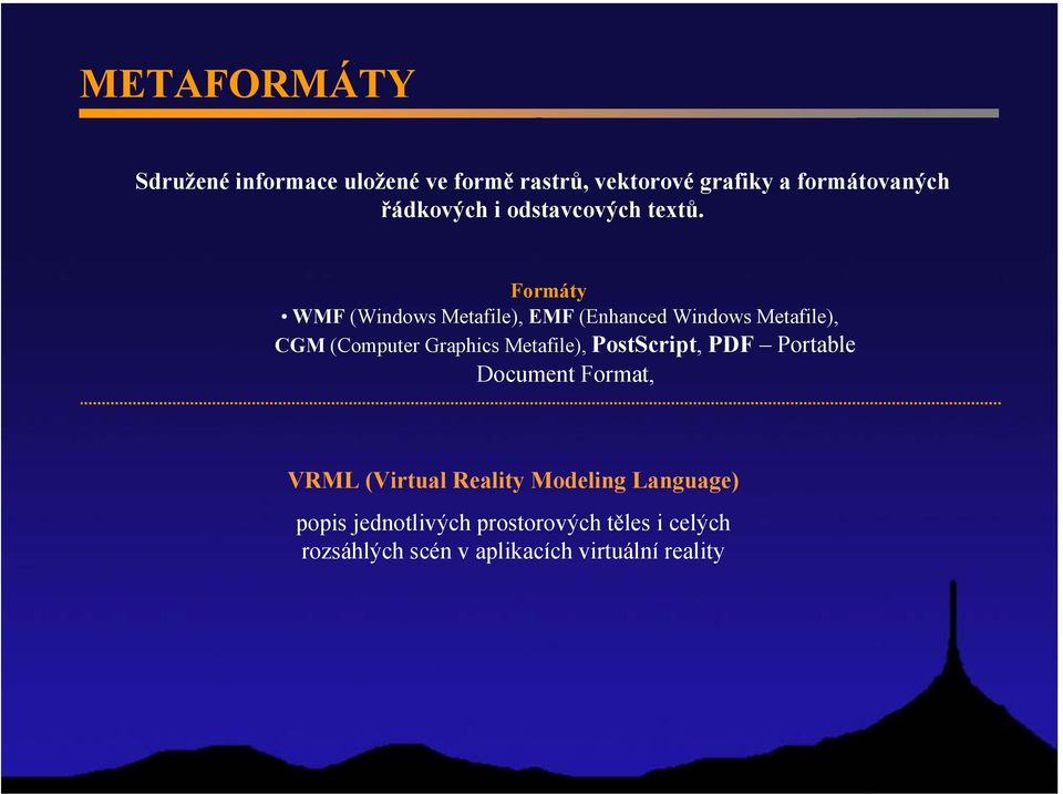 Formáty WMF (Windows Metafile), EMF (Enhanced Windows Metafile), CGM (Computer Graphics Metafile),