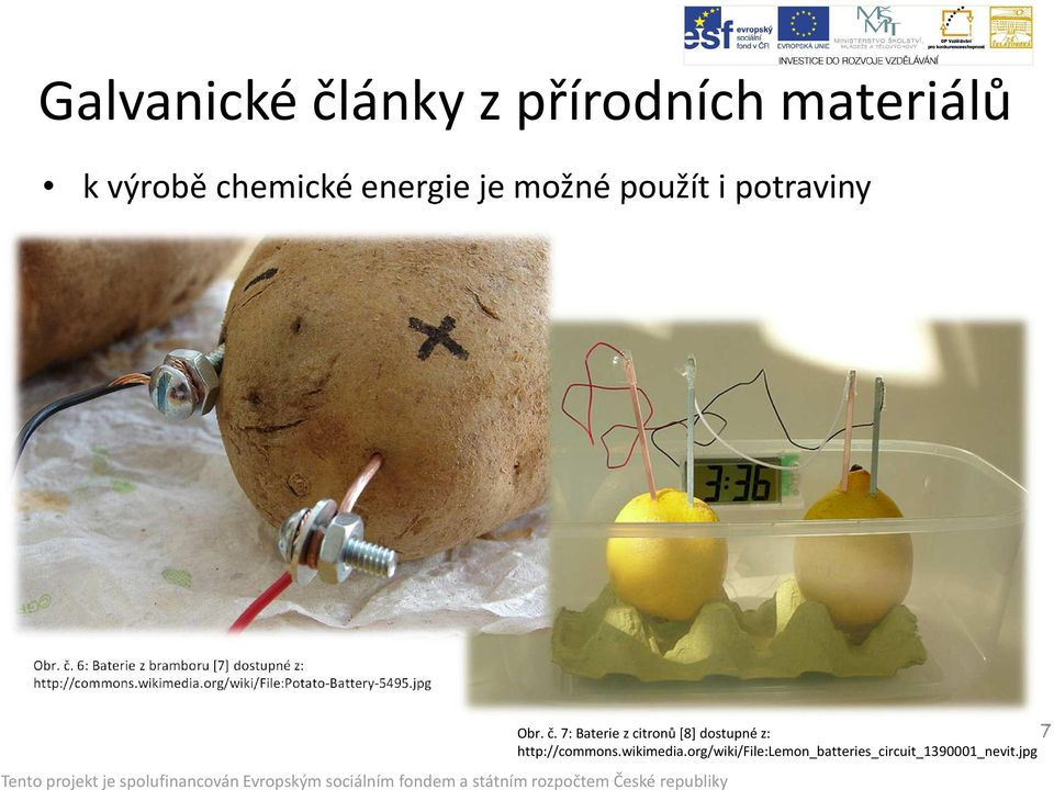 org/wiki/file:potato-battery-5495.jpg Obr. č.