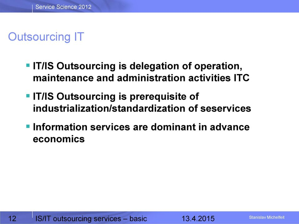 industrialization/standardization of seservices Information services are
