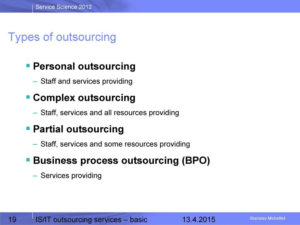 outsourcing Staff, services and some resources providing Business process