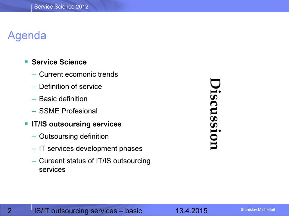Outsoursing definition IT services development phases Cureent status