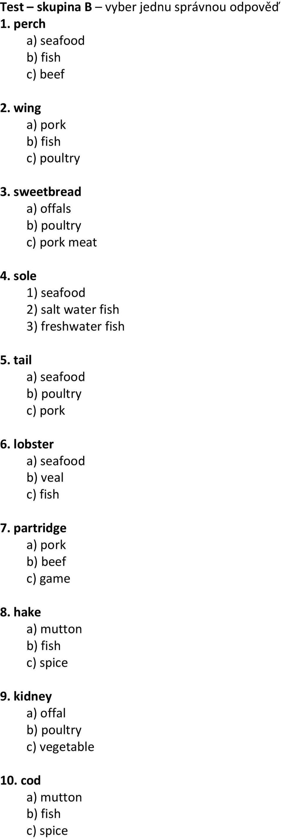 sole 1) seafood 2) salt water fish 3) freshwater