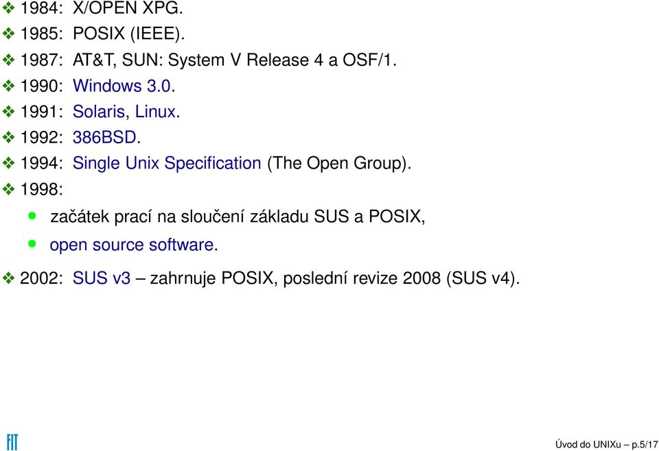 1994: Single Unix Specification (The Open Group).