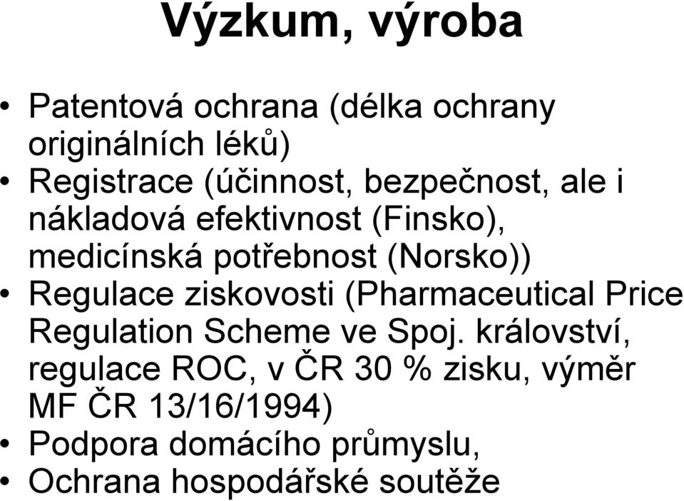 ziskovosti (Pharmaceutical Price Regulation Scheme ve Spoj.
