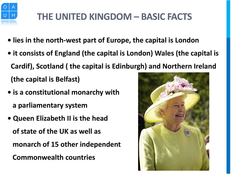 Northern Ireland (the capital is Belfast) is a constitutional monarchy with a parliamentary system Queen