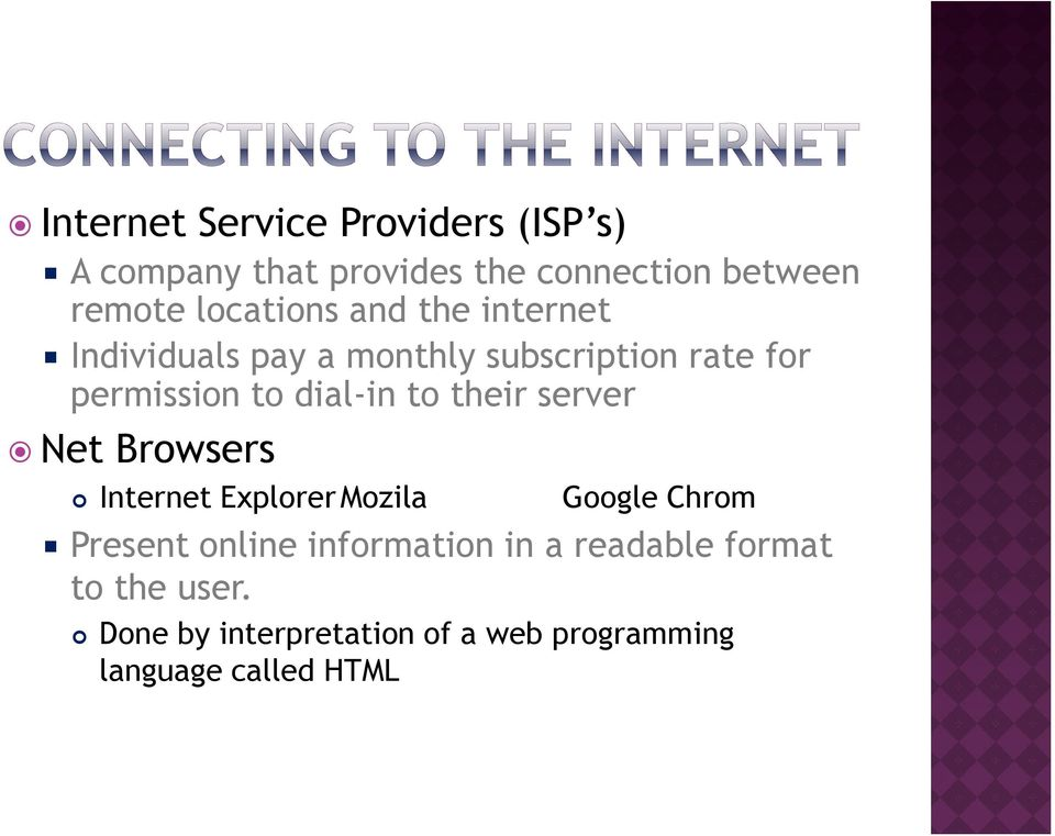 dial-in to their server Net Browsers Internet Explorer Mozila Google Chrom Present online