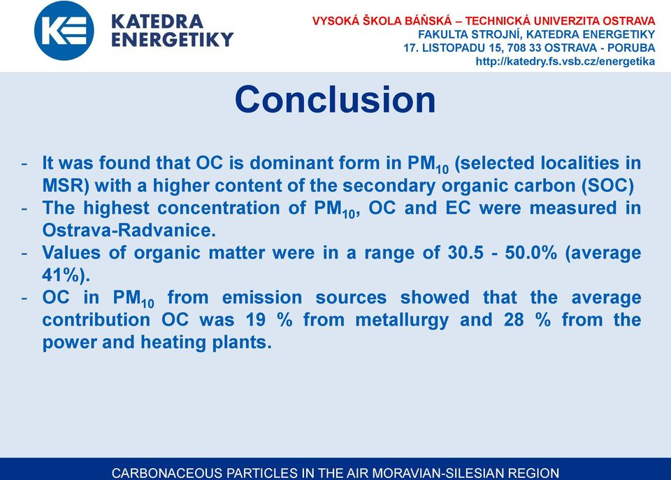 Ostrava-Radvanice. - Values of organic matter were in a range of 30.5-50.0% (average 41%).
