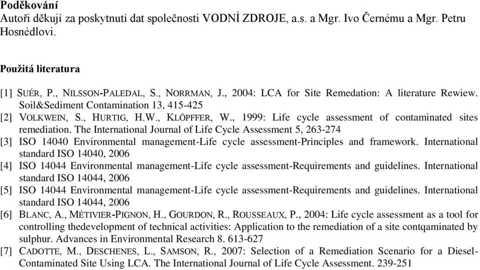 , 1999: Life cycle assessment of contaminated sites remediation.