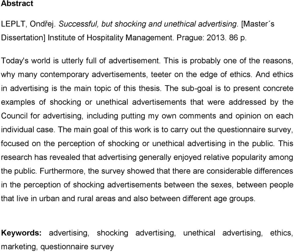 ethics in advertising thesis Business essays: ethics in advertising ethics in advertising this essay ethics in advertising and other 63,000+ term papers, college essay examples and free essays are available now on.