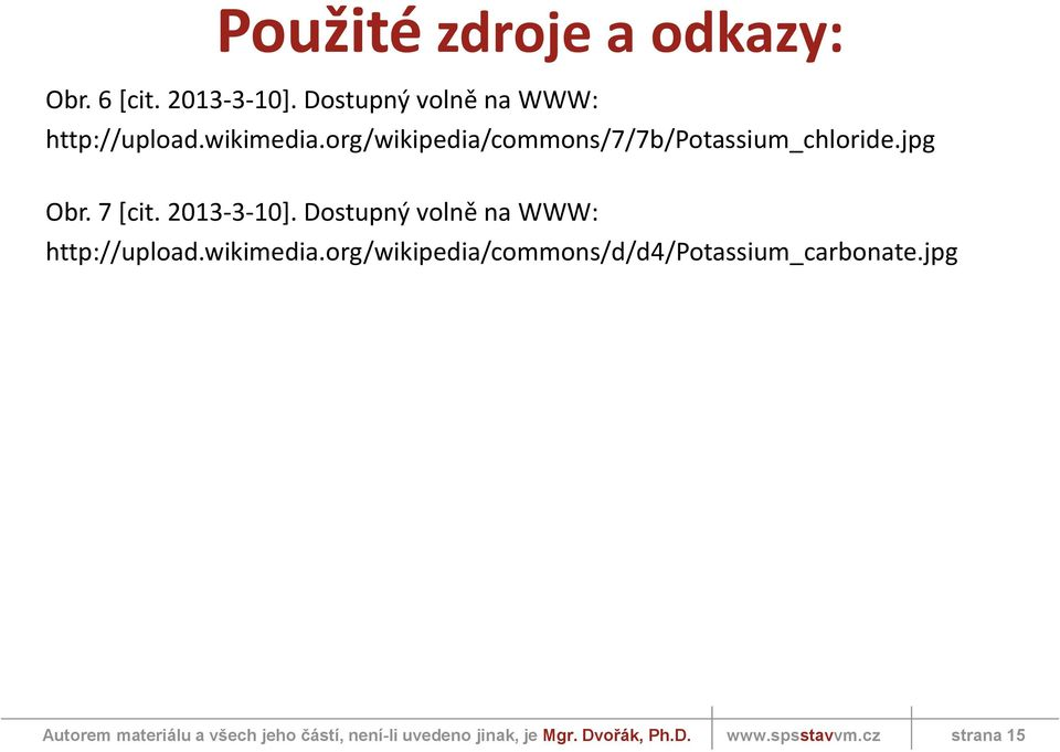 org/wikipedia/commons/7/7b/potassium_chloride.jpg Obr. 7 [cit. 2013-3-10].