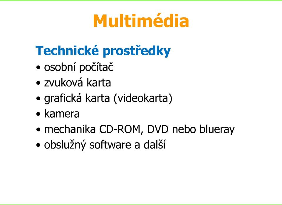 (videokarta) kamera mechanika CD-ROM,